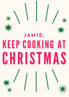 Jamie: Keep Cooking at Christmas