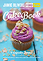 Jamie's Food Tube: The Cake Book