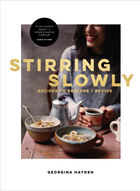Stirring Slowly: Recipes to Restore & Revive