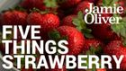 5 things to do with strawberries: Jamie Oliver