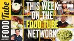This Week on the Food Tube Network