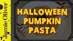 Halloween pumpkin pasta: Jamie Oliver