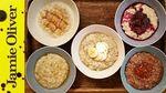 How to make perfect porridge, 5 ways: Jamie Oliver